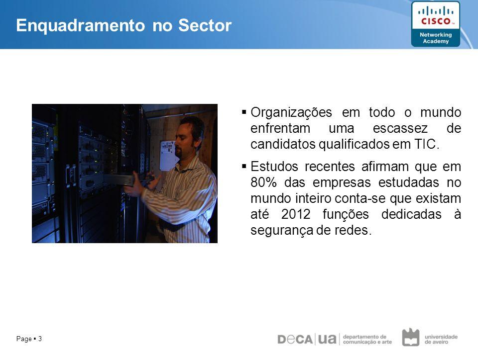 Page 3 Enquadramento no Sector Organizações em todo o mundo enfrentam uma escassez de candidatos qualificados em TIC. Estudos recentes afirmam que em