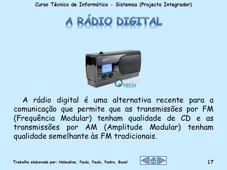 A rádio digital é uma alternativa recente para a comunicação que permite que as transmissões por FM (Frequência Modular) tenham qualidade de CD e as t