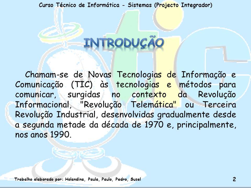 Chamam-se de Novas Tecnologias de Informação e Comunicação (TIC) às tecnologias e métodos para comunicar, surgidas no contexto da Revolução Informacio