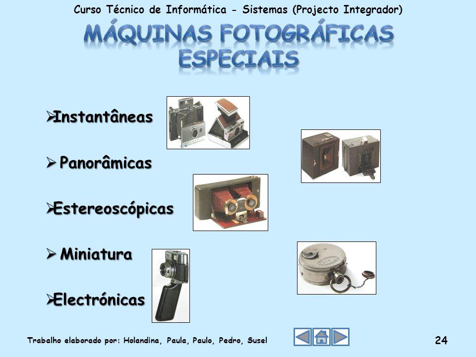 Instantâneas Instantâneas Panorâmicas Panorâmicas Estereoscópicas Estereoscópicas Miniatura Miniatura Electrónicas Electrónicas Curso Técnico de Infor