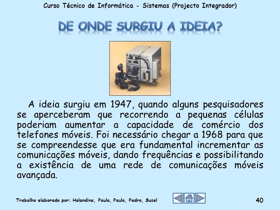 A ideia surgiu em 1947, quando alguns pesquisadores se aperceberam que recorrendo a pequenas células poderiam aumentar a capacidade de comércio dos te