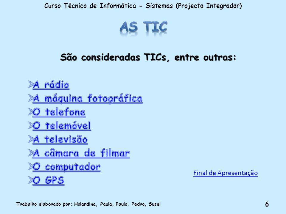 Curso Técnico de Informática - Sistemas (Projecto Integrador) Trabalho elaborado por: Holandina, Paula, Paulo, Pedro, Susel 6 Final da Apresentação