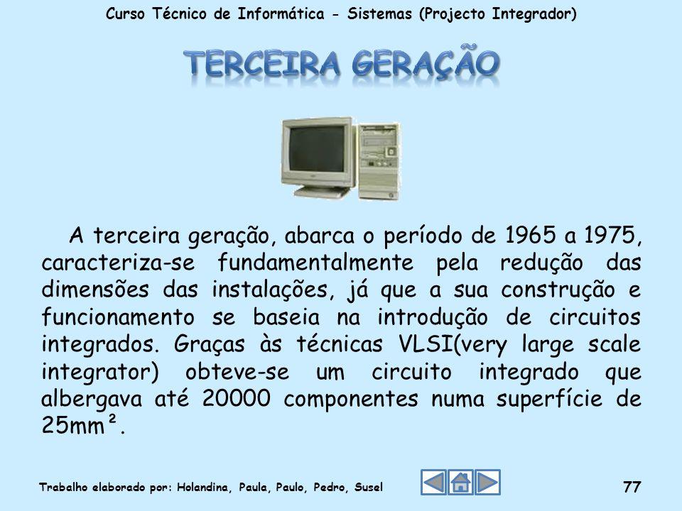 A terceira geração, abarca o período de 1965 a 1975, caracteriza-se fundamentalmente pela redução das dimensões das instalações, já que a sua construç