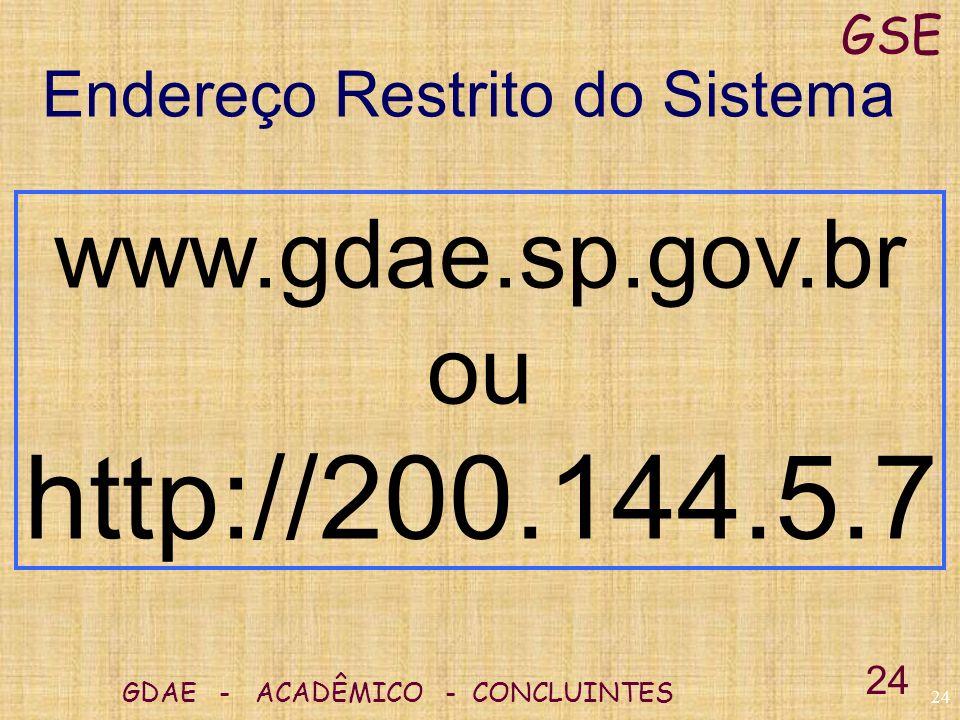 23 GDAE - ACADÊMICO - CONCLUINTES GSE 23 Consulta Pública A conclusão de um curso poderá ser consultada, via Internet, por meio do: --- RG/RNE do Alun