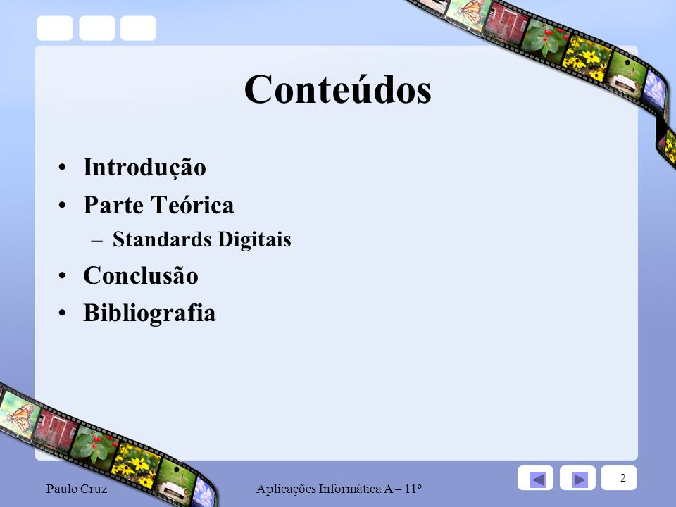 Paulo CruzAplicações Informática A – 11º 23 MOV (cont.)