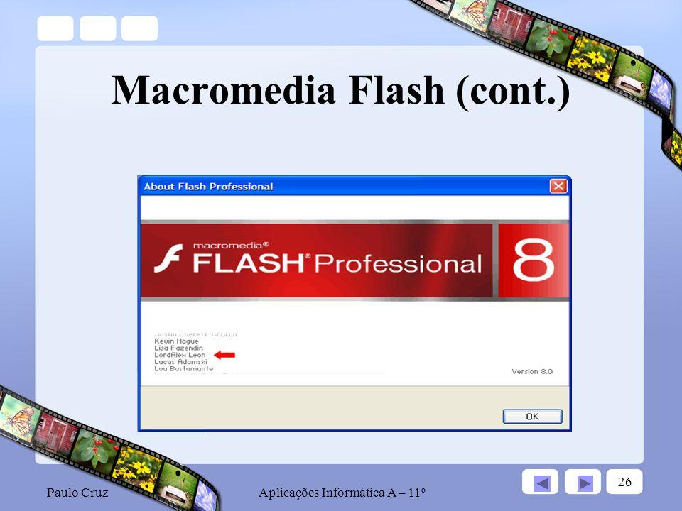 Paulo CruzAplicações Informática A – 11º 26 Macromedia Flash (cont.)