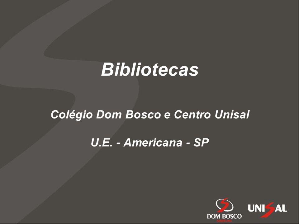 Bibliotecas Colégio Dom Bosco e Centro Unisal U.E. - Americana - SP