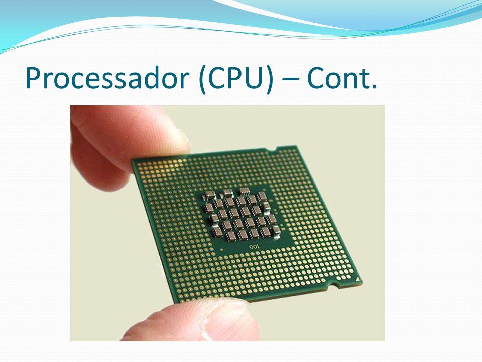 Processador (CPU) – Cont.