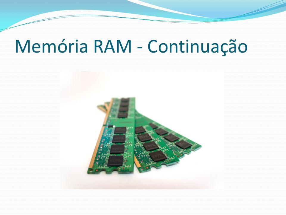 Memória RAM - Continuação