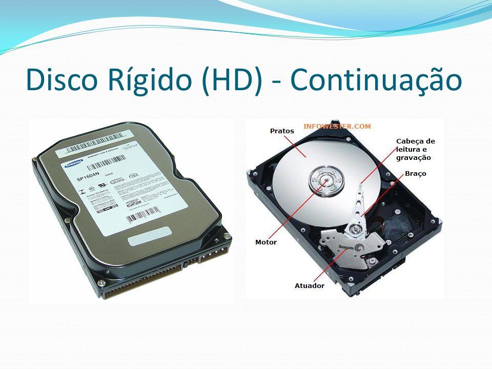 Disco Rígido (HD) - Continuação
