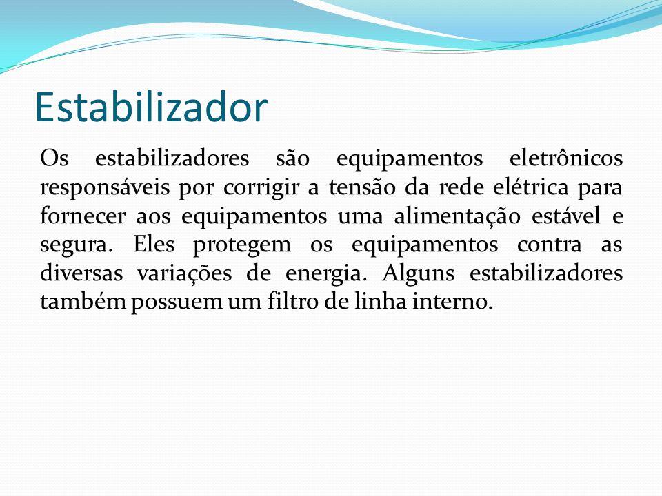 Estabilizador Os estabilizadores são equipamentos eletrônicos responsáveis por corrigir a tensão da rede elétrica para fornecer aos equipamentos uma a