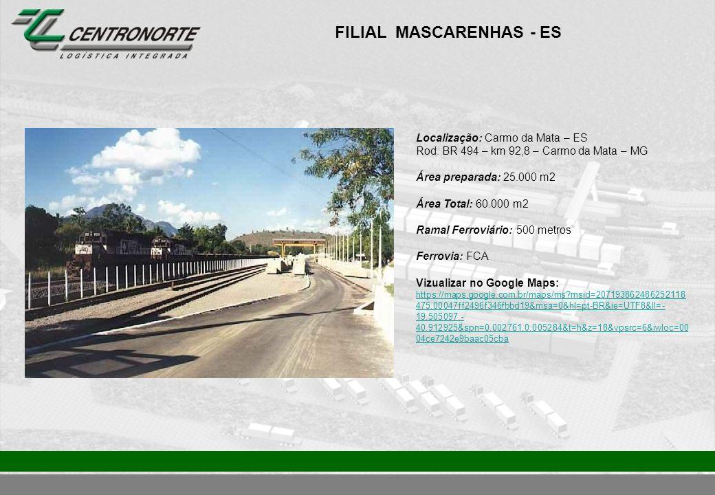 FILIAL BAIXO GUANDU - ES Localização: Baixo Guandu – ES Área preparada: 3.000 m2 Área Total: 4.600 m2 Ramal Feroviário: 150 metros Ferrovia: EFVM Visualizar no Google Maps: http://maps.google.com.br/maps/ms?hl=pt- BR&ie=UTF8&msa=0&msid=101185450913820330080.00047ff2496 f346fbbd19&ll=-19.509618,- 41.017542&spn=0.014704,0.019248&t=k&z=16&iwloc=00047ff2bc4 82217e1eb4 http://maps.google.com.br/maps/ms?hl=pt- BR&ie=UTF8&msa=0&msid=101185450913820330080.00047ff2496 f346fbbd19&ll=-19.509618,- 41.017542&spn=0.014704,0.019248&t=k&z=16&iwloc=00047ff2bc4 82217e1eb4