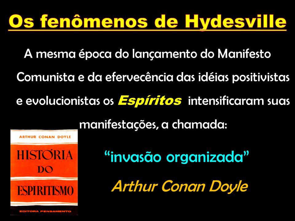 A mesma época do lançamento do Manifesto Comunista e da efervecência das idéias positivistas e evolucionistas os Espíritos intensificaram suas manifes