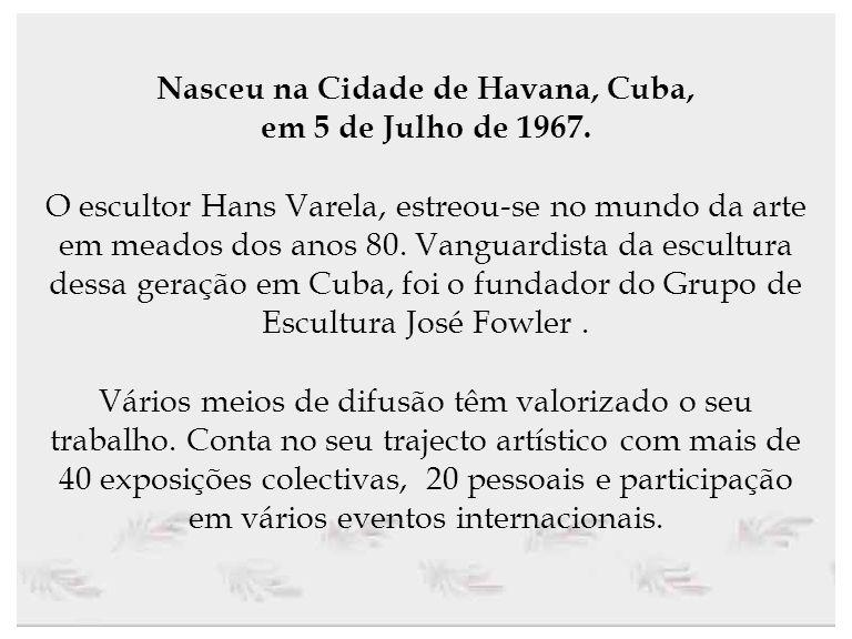 Nasceu na Cidade de Havana, Cuba, em 5 de Julho de 1967.