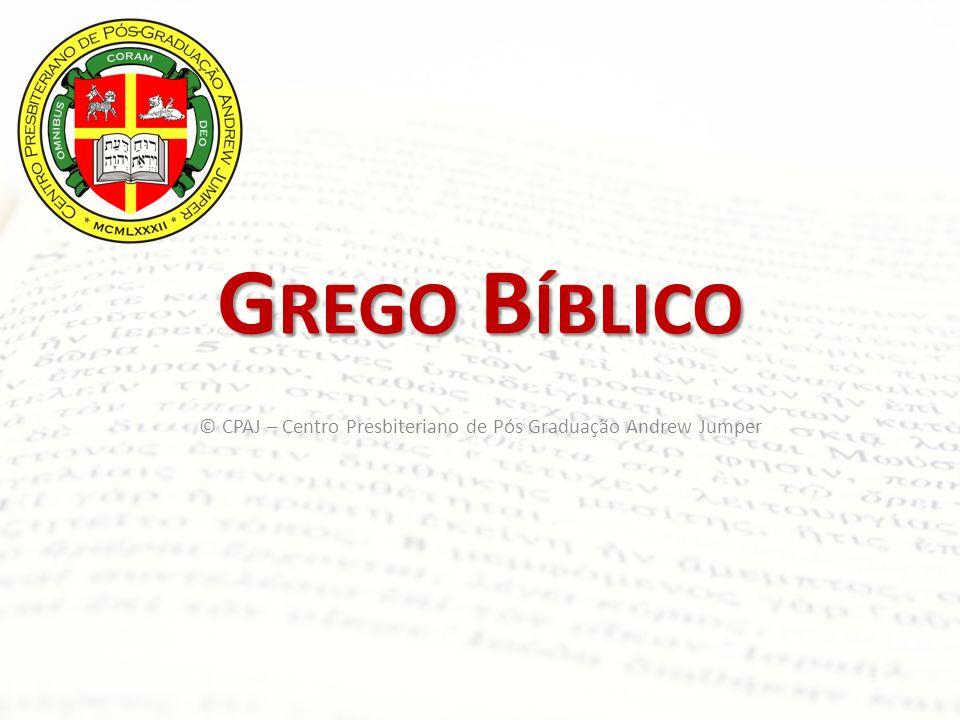 G REGO B ÍBLICO © CPAJ – Centro Presbiteriano de Pós Graduação Andrew Jumper