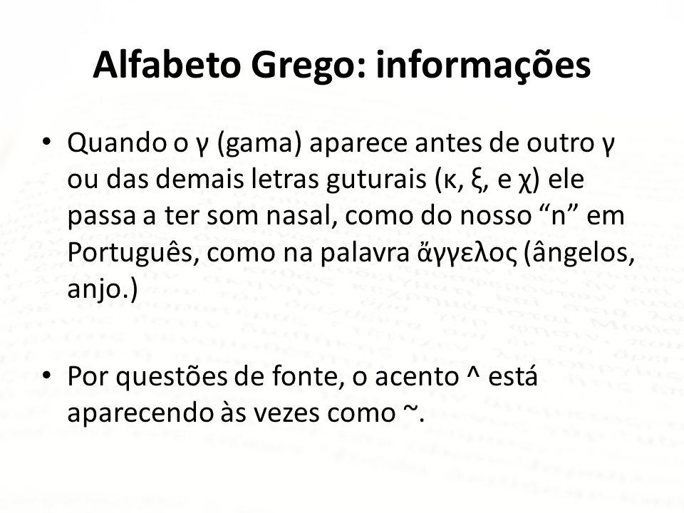 Alfabeto Grego: informações O alfabeto do Grego Coinê contém 24 letras. O sigma tem três formas: uma maiúscula (Σ), uma minúscula (σ) e uma forma minú