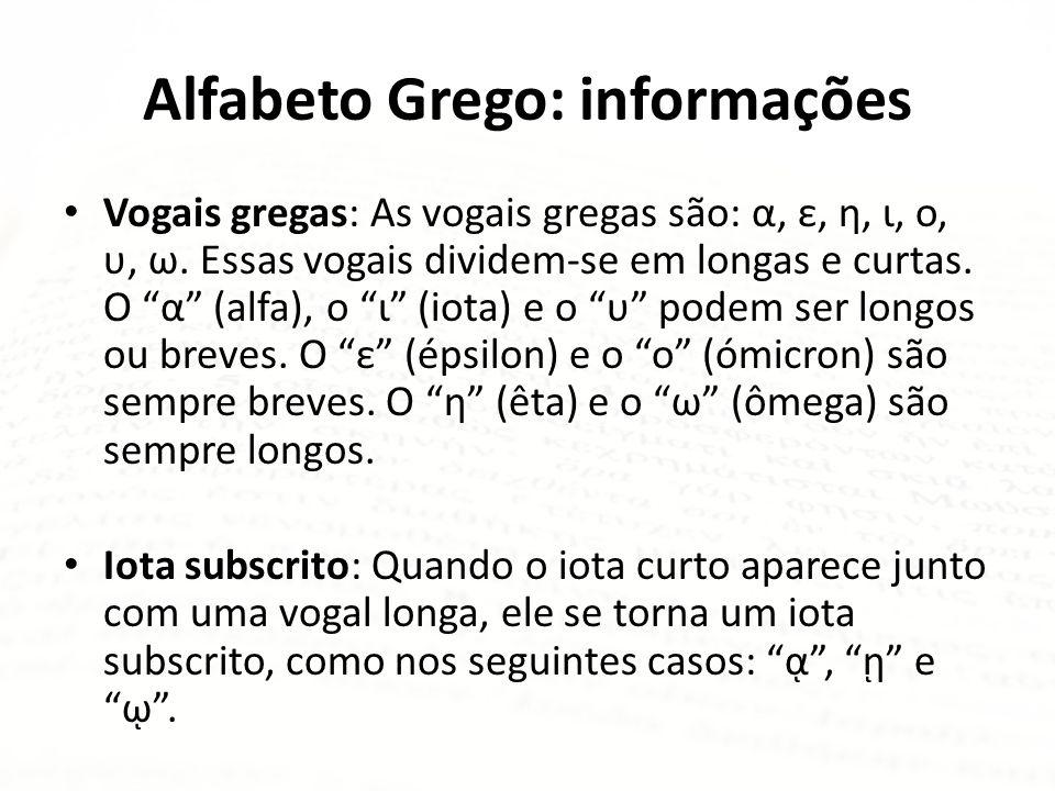 Alfabeto Grego: informações Quando o γ (gama) aparece antes de outro γ ou das demais letras guturais (κ, ξ, e χ) ele passa a ter som nasal, como do no