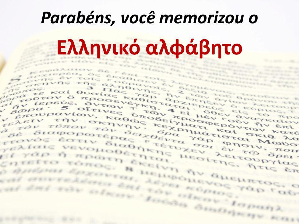 Outros recursos para aprender o alfabeto grego http://www.youtube.com/watch?v=un5Hb1n8csw http://www.youtube.com/watch?v=ZUrZHF_WBeI&featu re=related