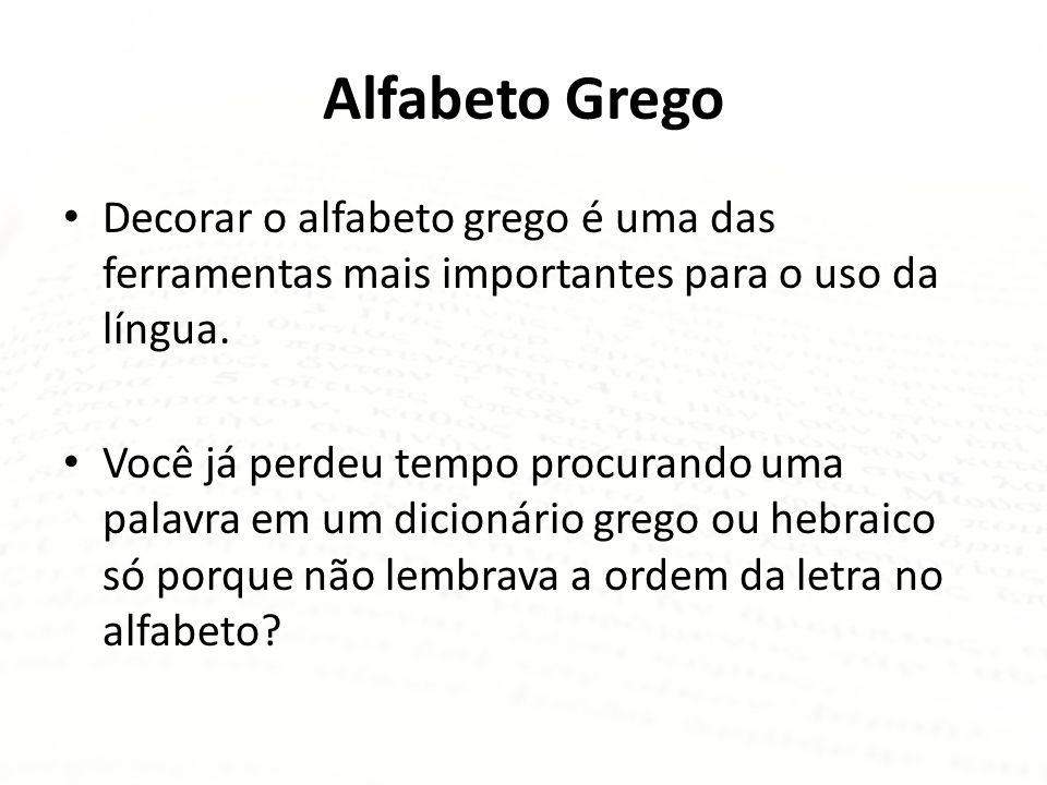 Alfabeto Grego: informações Vogais gregas: As vogais gregas são: α, ε, η, ι, ο, υ, ω.