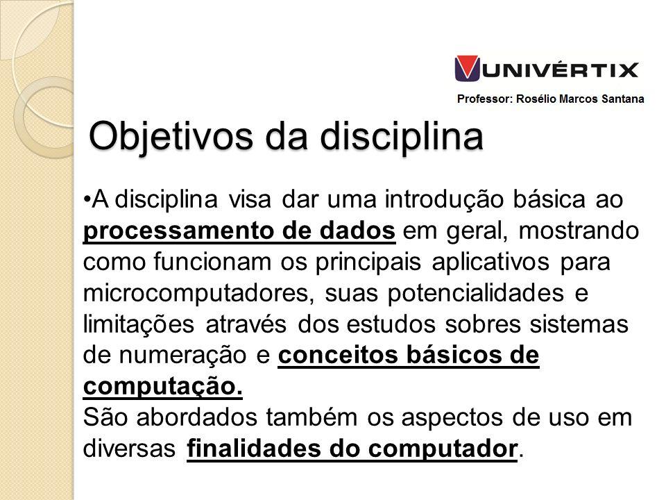 A disciplina visa dar uma introdução básica ao processamento de dados em geral, mostrando como funcionam os principais aplicativos para microcomputado