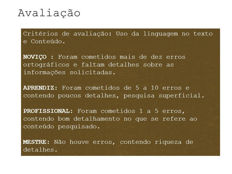 Avaliação Critérios de avaliação: Uso da linguagem no texto e Conteúdo.