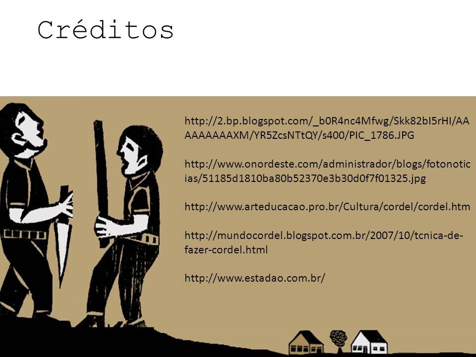 Créditos http://2.bp.blogspot.com/_b0R4nc4Mfwg/Skk82bI5rHI/AA AAAAAAAXM/YR5ZcsNTtQY/s400/PIC_1786.JPG http://www.onordeste.com/administrador/blogs/fot