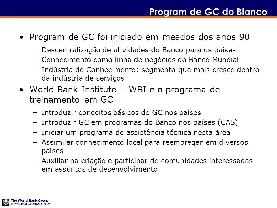 The World Bank Group Information Solutions Group Program de GC do Blanco Program de GC foi iniciado em meados dos anos 90 –Descentralização de ativida