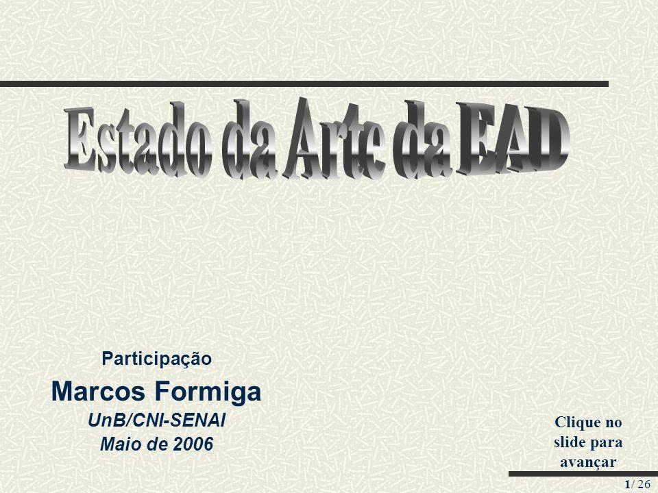 1/ 26 Participação Marcos Formiga UnB/CNI-SENAI Maio de 2006 Clique no slide para avançar