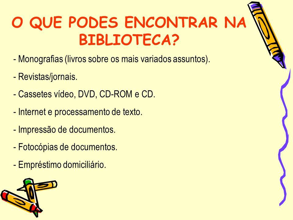O QUE PODES ENCONTRAR NA BIBLIOTECA.- Monografias (livros sobre os mais variados assuntos).