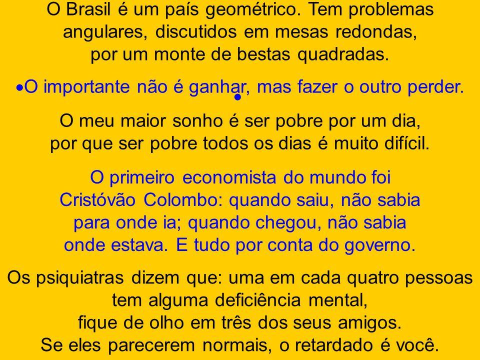 O Brasil é um país geométrico.
