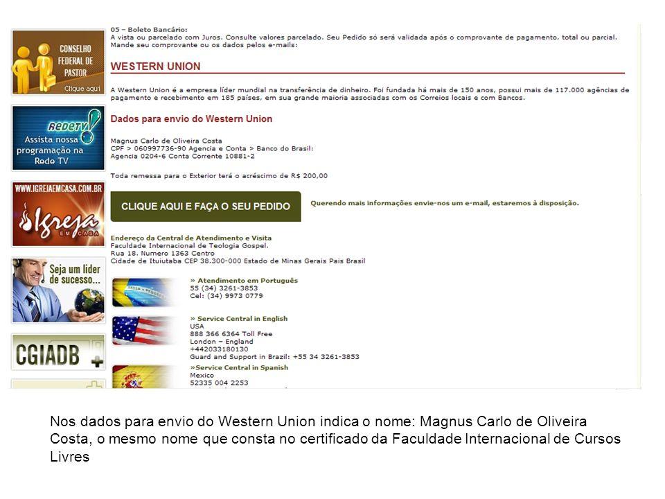 Nos dados para envio do Western Union indica o nome: Magnus Carlo de Oliveira Costa, o mesmo nome que consta no certificado da Faculdade Internacional