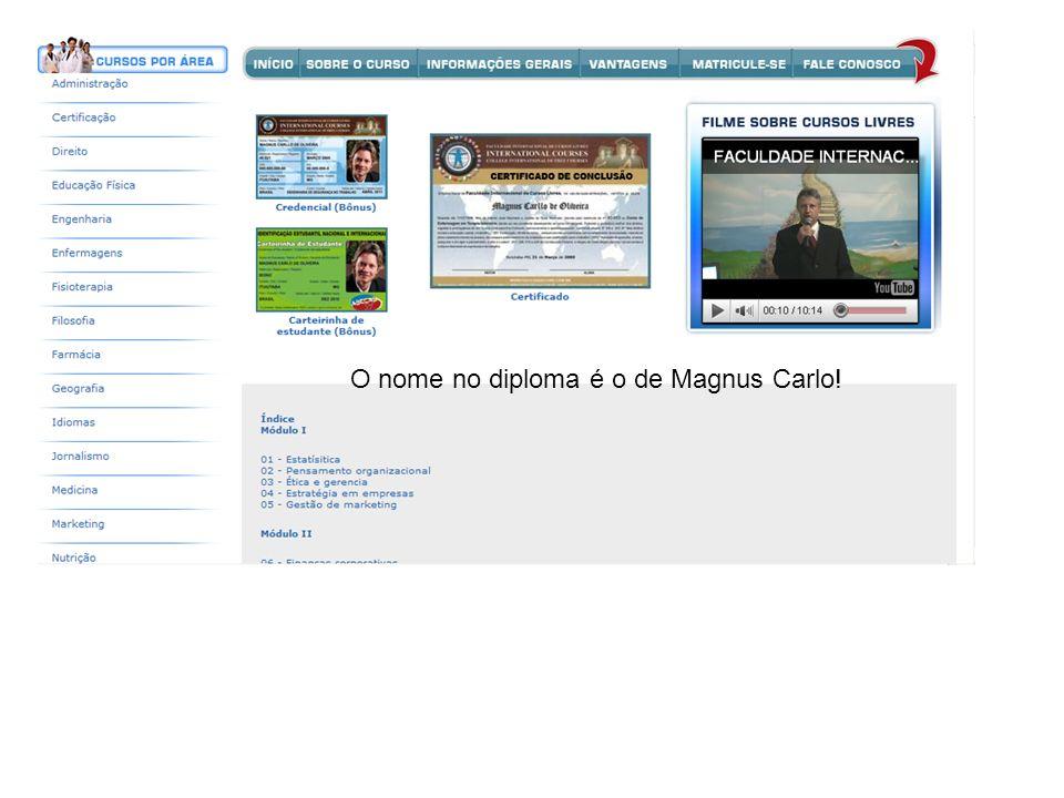 O nome no diploma é o de Magnus Carlo!
