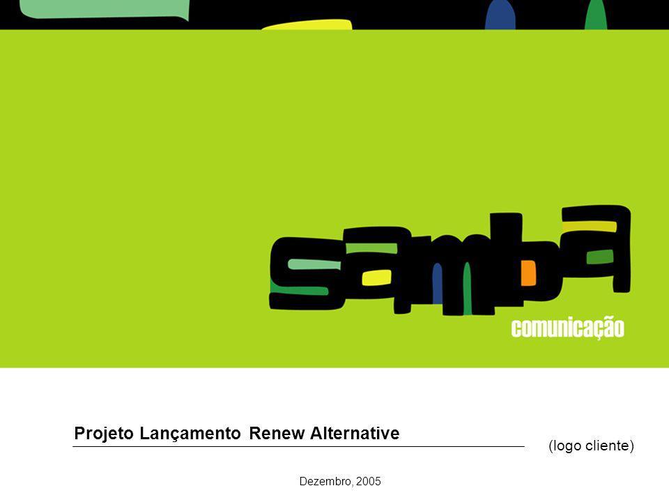 1 Projeto Lançamento Renew Alternative Dezembro, 2005 (logo cliente)