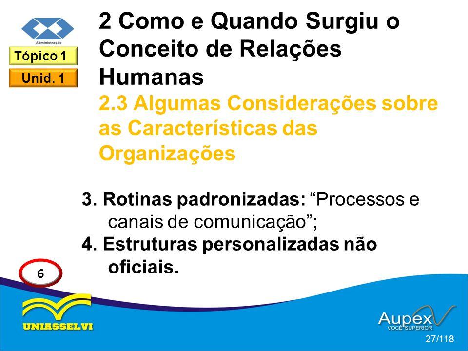 2 Como e Quando Surgiu o Conceito de Relações Humanas 2.3 Algumas Considerações sobre as Características das Organizações 3.