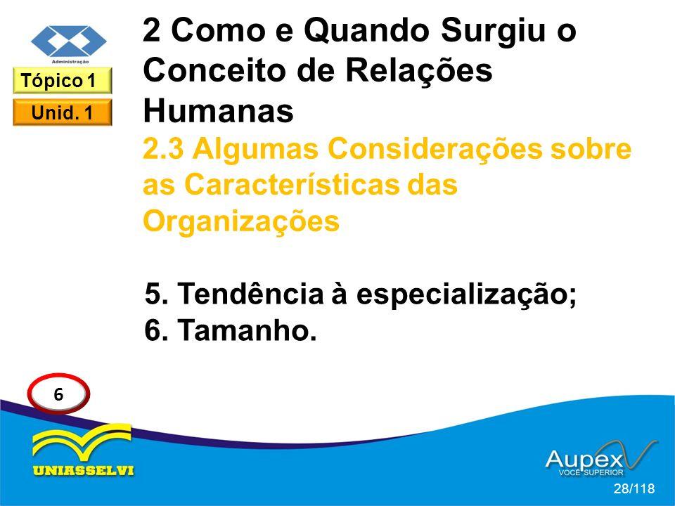 2 Como e Quando Surgiu o Conceito de Relações Humanas 2.3 Algumas Considerações sobre as Características das Organizações 5.