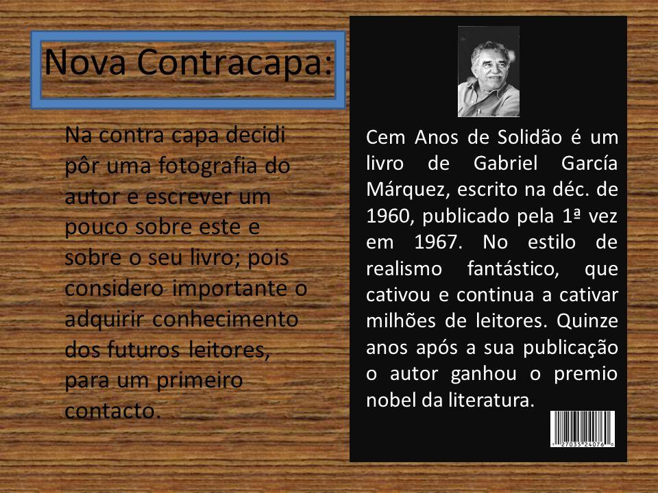 Nova Contracapa: Na contra capa decidi pôr uma fotografia do autor e escrever um pouco sobre este e sobre o seu livro; pois considero importante o adq