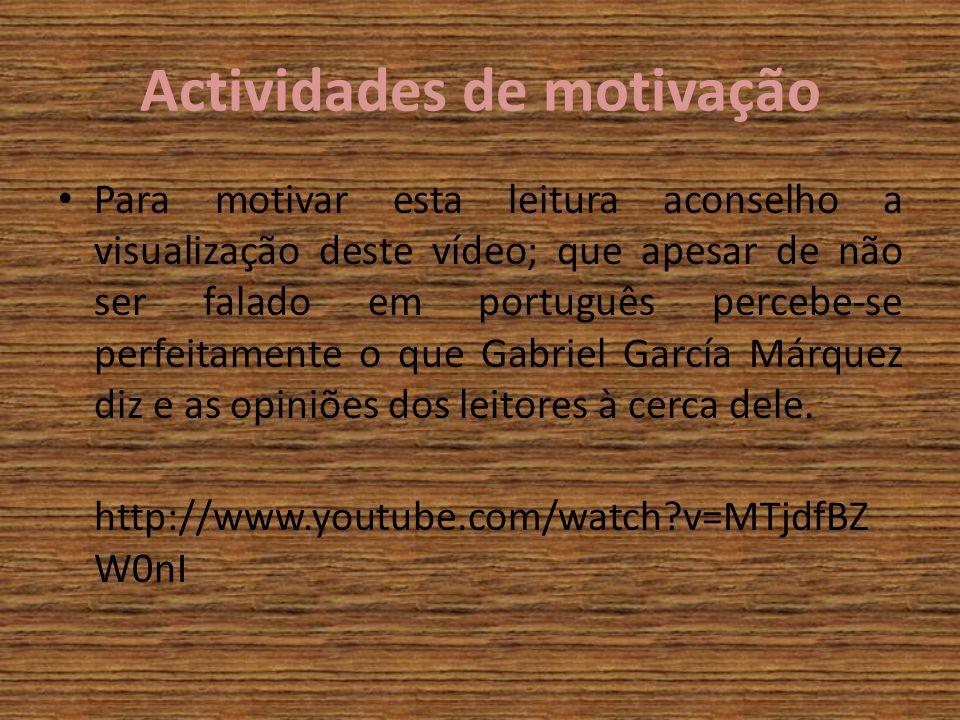 Actividades de motivação Para motivar esta leitura aconselho a visualização deste vídeo; que apesar de não ser falado em português percebe-se perfeita