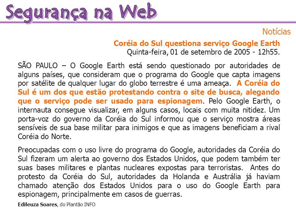 Notícias Coréia do Sul questiona serviço Google Earth Quinta-feira, 01 de setembro de 2005 - 12h55. SÃO PAULO – O Google Earth está sendo questionado