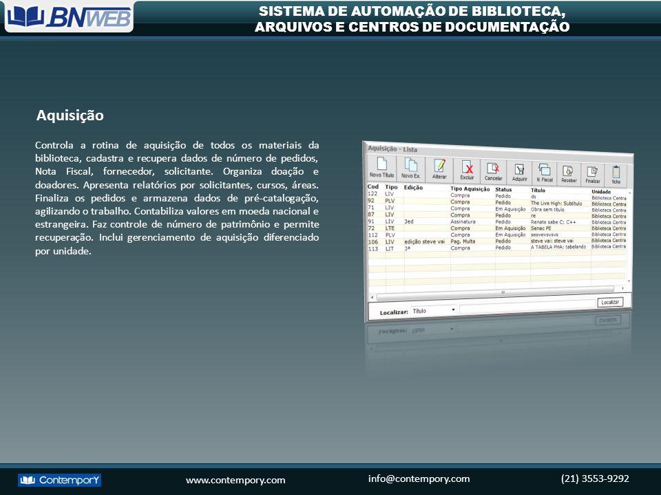 www.contempory.com info@contempory.com(21) 3553-9292 SISTEMA DE AUTOMAÇÃO DE BIBLIOTECA, ARQUIVOS E CENTROS DE DOCUMENTAÇÃO Controla a rotina de aquis