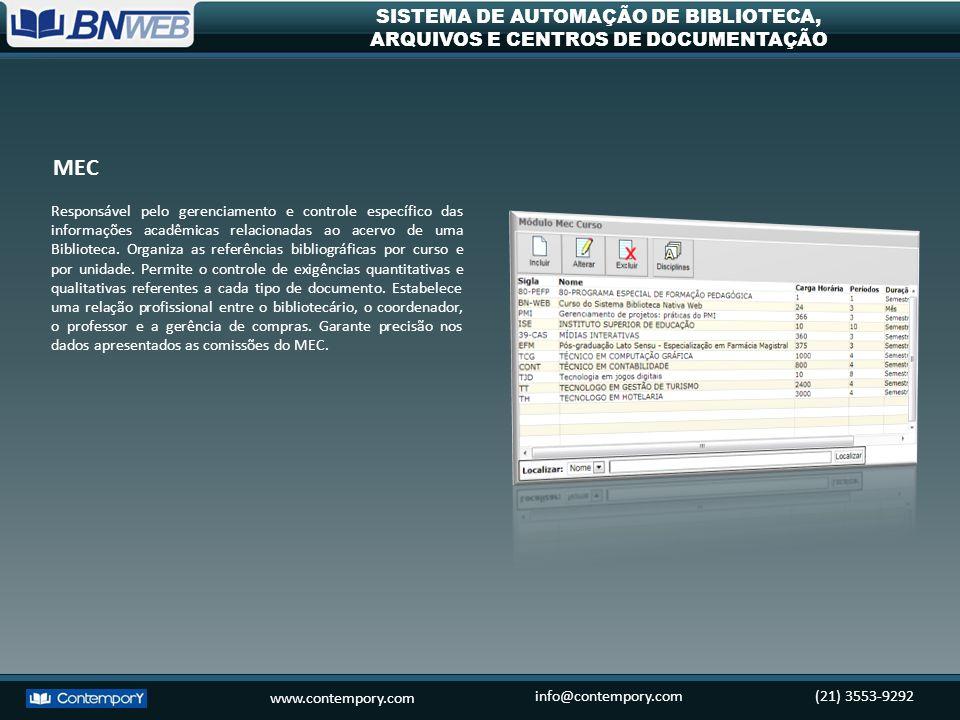 www.contempory.com info@contempory.com(21) 3553-9292 SISTEMA DE AUTOMAÇÃO DE BIBLIOTECA, ARQUIVOS E CENTROS DE DOCUMENTAÇÃO Responsável pelo gerenciam