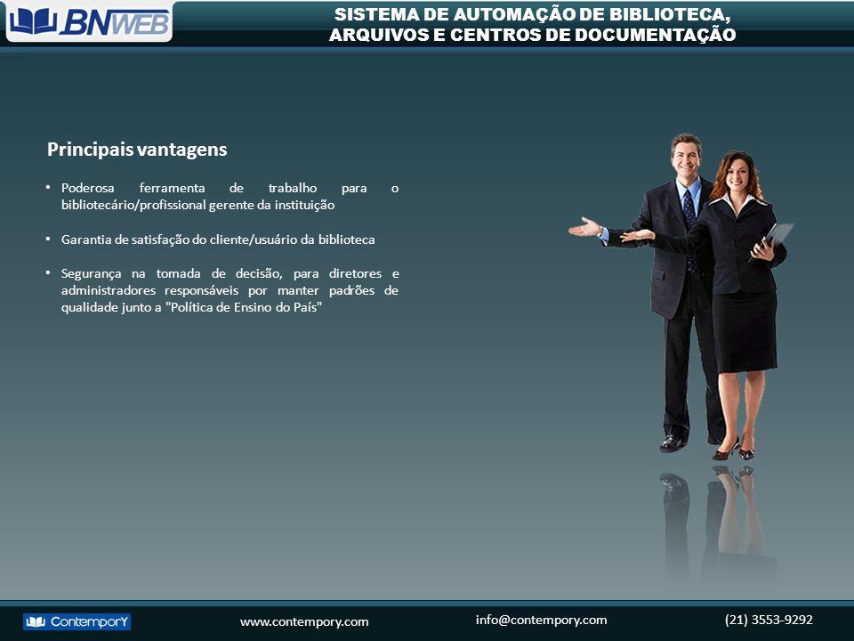 www.contempory.com info@contempory.com(21) 3553-9292 SISTEMA DE AUTOMAÇÃO DE BIBLIOTECA, ARQUIVOS E CENTROS DE DOCUMENTAÇÃO Poderosa ferramenta de tra