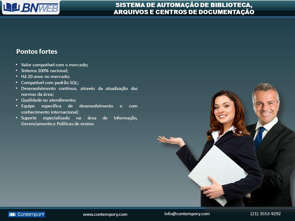 www.contempory.com info@contempory.com(21) 3553-9292 SISTEMA DE AUTOMAÇÃO DE BIBLIOTECA, ARQUIVOS E CENTROS DE DOCUMENTAÇÃO Valor compatível com o mer