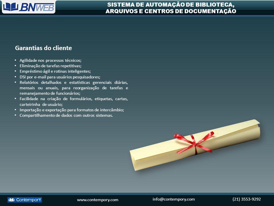 www.contempory.com info@contempory.com(21) 3553-9292 SISTEMA DE AUTOMAÇÃO DE BIBLIOTECA, ARQUIVOS E CENTROS DE DOCUMENTAÇÃO Agilidade nos processos té