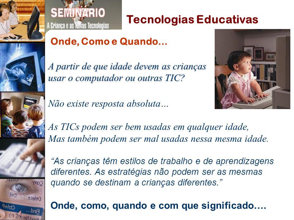 Tecnologias Educativas A partir de que idade devem as crianças usar o computador ou outras TIC.