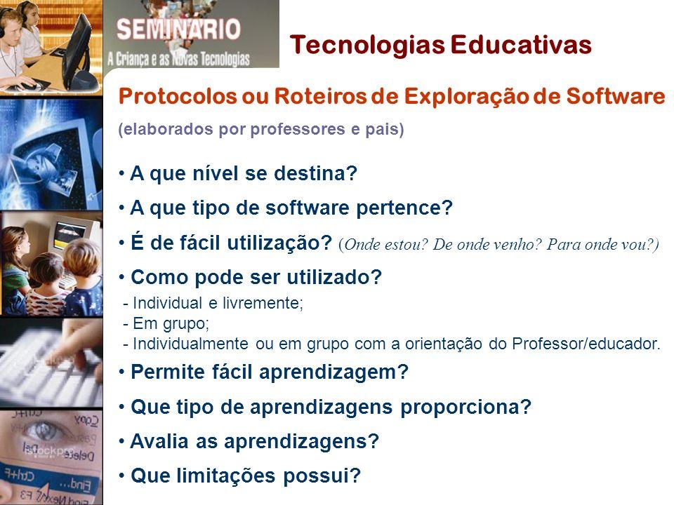 Tecnologias Educativas Protocolos ou Roteiros de Exploração de Software (elaborados por professores e pais) A que nível se destina.