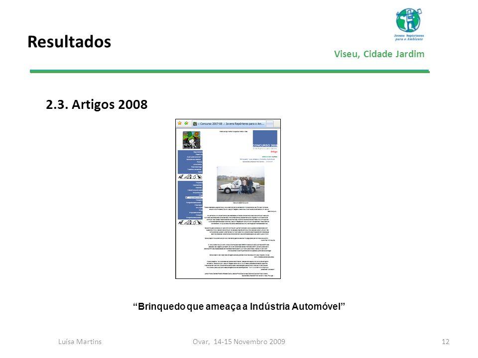 Viseu, Cidade Jardim Resultados 2.3. Artigos 2008 12Ovar, 14-15 Novembro 2009Luísa Martins Brinquedo que ameaça a Indústria Automóvel