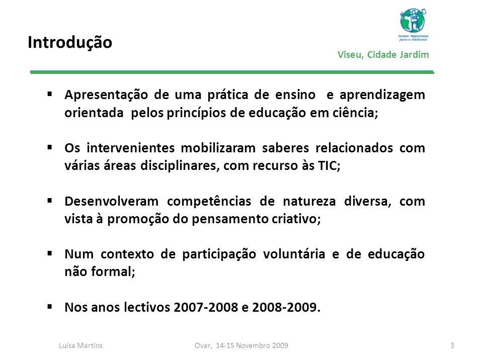 Viseu, Cidade Jardim Problema 4Ovar, 14-15 Novembro 2009Luísa Martins Como preservar a qualidade de vida na cidade de Viseu?