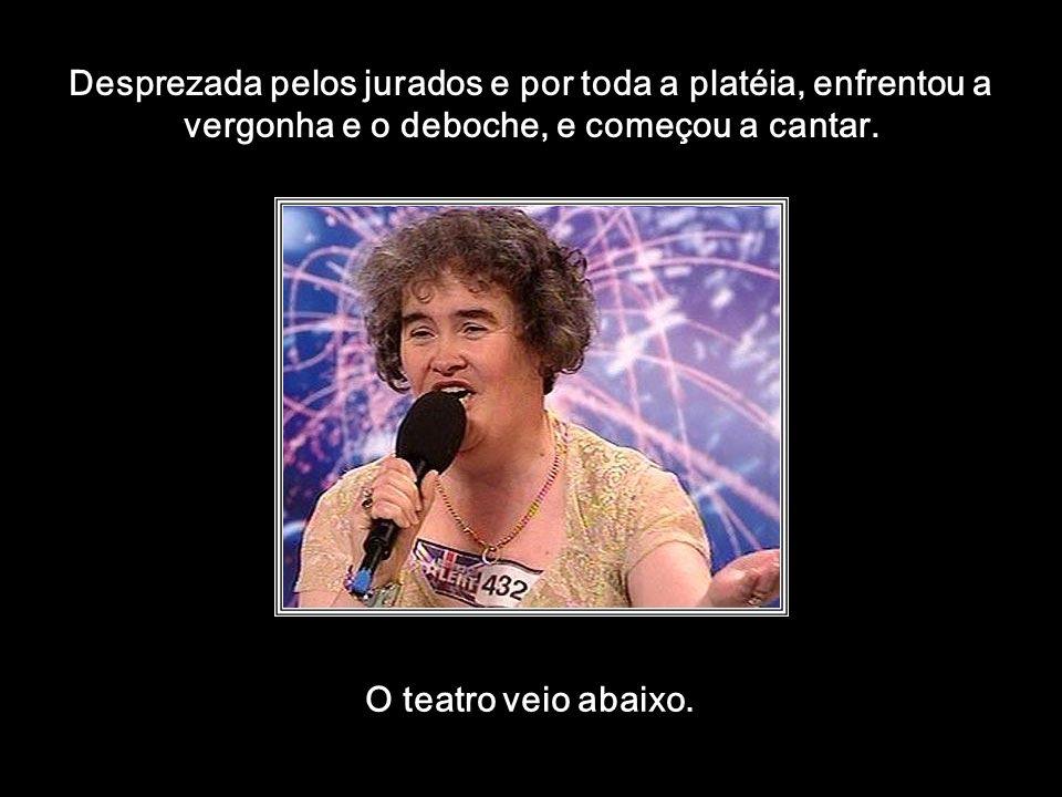 htt://www.wmnett.com.br Desprovida de qualquer sinal de beleza, disse aos jurados que gostaria de ser como Elaine Paige ( uma cantora famosa e elegant