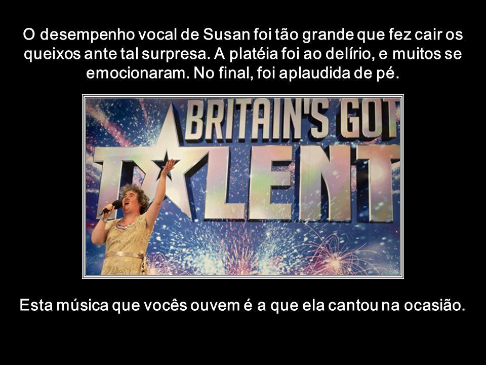htt://www.wmnett.com.br Desprezada pelos jurados e por toda a platéia, enfrentou a vergonha e o deboche, e começou a cantar. O teatro veio abaixo.