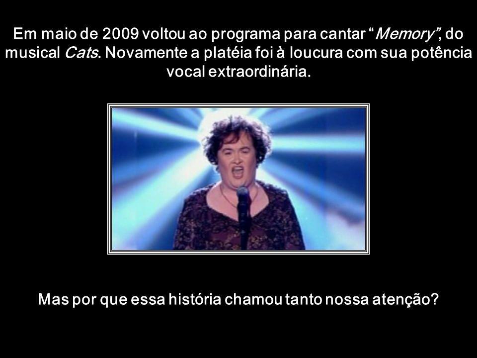 htt://www.wmnett.com.br Em maio de 2009 voltou ao programa para cantar Memory, do musical Cats.